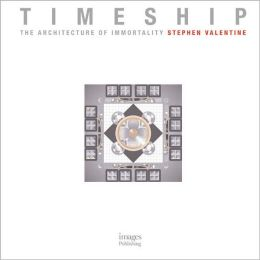 Timeship: The Architecture of Immortality