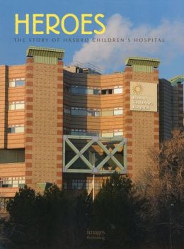 Heroes: The Story of Hasbro Children's Hospital