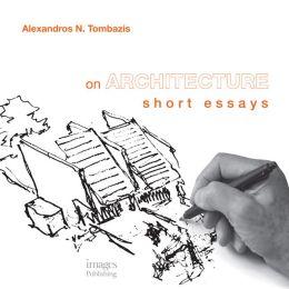 On Architecture: Short Essays