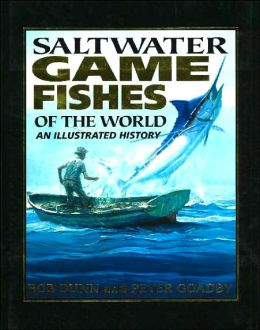 Saltwater Game Fishes of the World: An Illustrated History