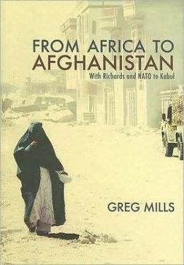 From Africa to Afghanistan: With Richards and Nato to Kabul