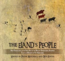 The Eland's People: New Perspectives in the Rock Art of the Maloti-Drakensberg Bushmen