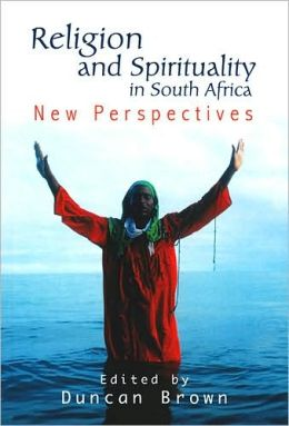 Religion and Spirituality in South Africa: New Perspectives