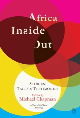 Africa Inside Out: Stories Tales and Testimonies: A Time of the Writer Anthology