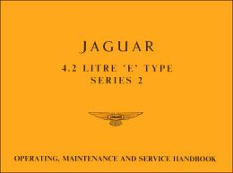 Jaguar 4.2 'E' Type Series 2 Operating, Maintenance and Service Handbook