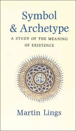 Symbol and Archetype: A Study in the Meaning of Existence