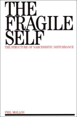 Fragile Self The Structure of Narcissictic Distur