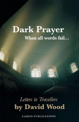 Dark Prayer: When All Words Fail...