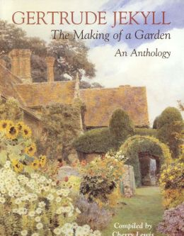 Gertrude Jekyll: The Making of a Garden