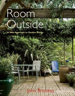 Room Outside: A New Approach to Garden Design