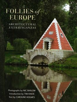 Follies of Europe: Architectural Extravaganzas