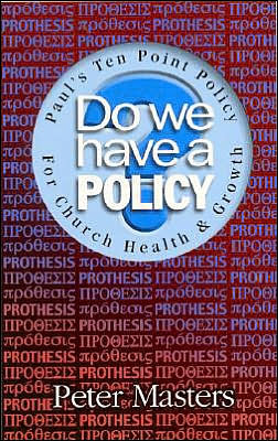 Do We Have a Policy?: Paul's Ten Point Policy for Church Health and Growth