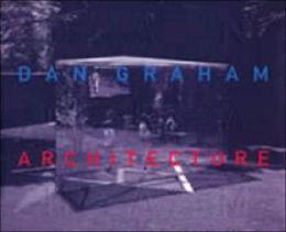 Dan Graham: Architecture