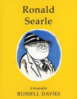 Ronald Searle: A Biography