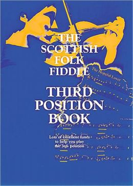 The Scottish Folk Fiddle - Third Position Book