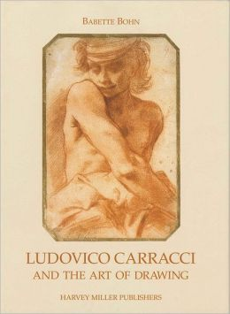 Ludovico Carracci and the Art of Drawing