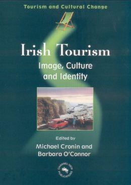 Irish Tourism: Image, Culture & Identity