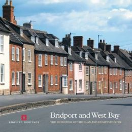 Mills, Walks and the Sea: The Buildings of Bridport's Historic Hemp and Flax Industry