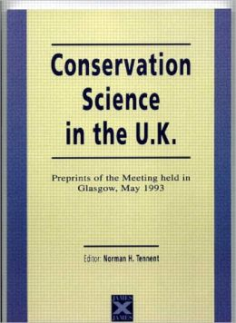 Conservation Science in the U. K.: Preprints of the Meeting Held in Glasglow, 5/93