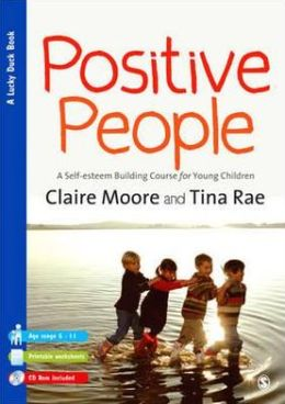 Positive People: A Self-Esteem Building Course for Young Children (Key Stages 1 & 2)