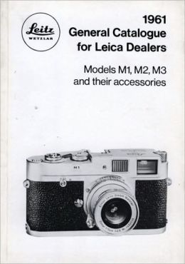 Leica General Catalogue for 1961: Models M1, M2, M3 and their accessories