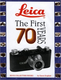 Leica: The First 70 Years