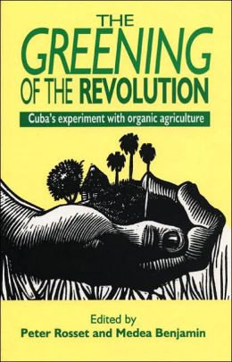 Greening of the Revolution: Cuba's Experiment with Organic Farming