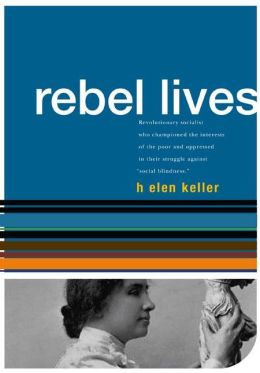 Helen Keller: Rebel Lives