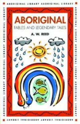 Aboriginal Fables and Legendary Tales
