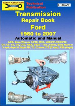 Transmission Repair Book Ford 1960 to 2007: Automatic and Manual