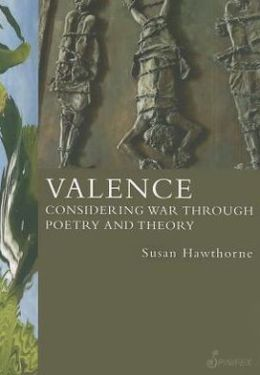 Valence: Considering War Through Poetry and Theory