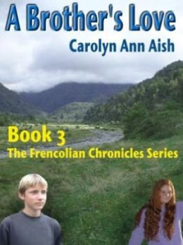 A Brother's Love [The Frencolian Chronicles Book 3]