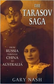 The Tarasov Saga: From Russia Through China to Australia
