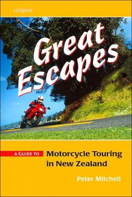 Great Escapes: A Guide to Motorcycle Touring in New Zealand