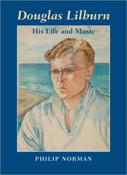 Douglas Lilburn: His Life and Music