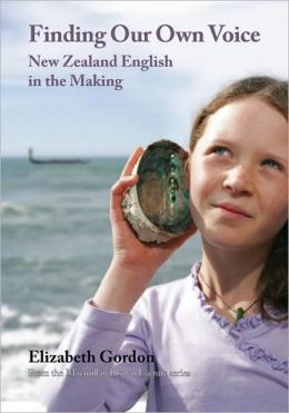 Finding Our Own Voice: New Zealand English in the Making