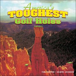 America's Toughest Golf Holes