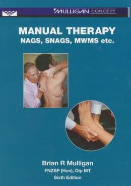 Manual Therapy : Nags, Snags, Mwms, Etc.