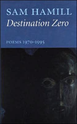 Destination Zero: Poems 1970-1995