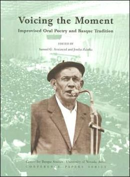 Voicing The Moment: Improvised Oral Poetry And Basque Tradition