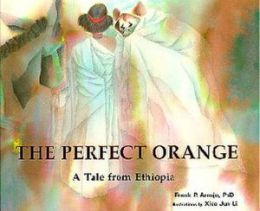 The Perfect Orange: A Tale from Ethiopia (Toucan Tales Series)