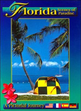 Florida - Scenes of Paradise: A Pictorial Journey (English/German/Spanish/French-language Edition)