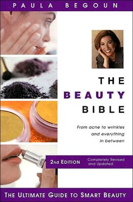The Beauty Bible: From Acne to Wrinkles and Everything in Between