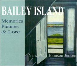 Bailey Island: Memories, Pictures & Lore