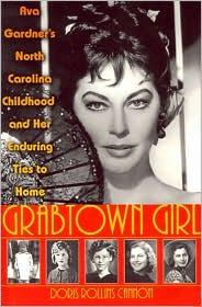 Grabtown Girl: Ava Gardner's North Carolina Childhood ad Her Enduring Ties to Home