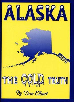 Alaska: The Cold Truth