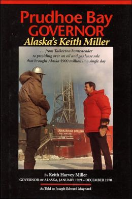 Prudhoe Bay Governor: Alaska's Keith Miller