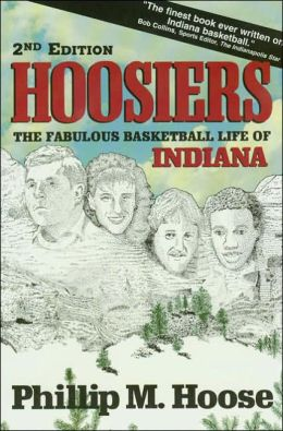 Hoosiers: The Fabulous Basketball Life of Indiana