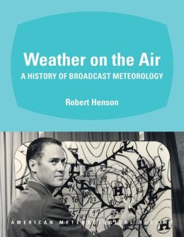 Weather on the Air of Broadcast Meteorology