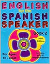 English for the Spanish Speaker: Ages 10 - Adult